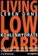 Living Low Carb - Leben ohne Kohlenhydrate, 136 Seiten